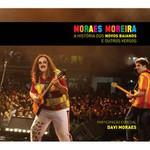 Moraes Moreira - A História dos Novos Baianos e Outros Versos