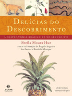 Delícias do Descobrimento: A gastronomia brasileira no século XVI