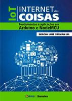 IOT - Internet Das Coisas - Fundamentos E Aplicações Em Arduino E Nodemcu