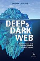 Deep e Dark Web - A Internet Que Você Conhece É Apenas A Ponta Iceberg