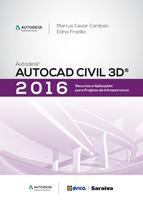 Autodesk Autocad Civil 3D 2016 - Recursos e Aplicações Para Projetos de Infraestrutura