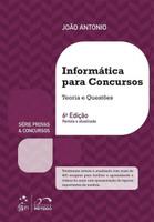 Informática Para Concursos - Teoria e Questões - Série Provas e Concursos - 6ª Ed. 2016