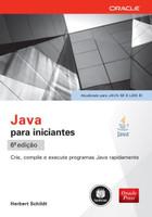 Java Para Iniciantes - Crie, Compile e Execute Programas Java Rapidamente - 6ª Ed. 2015