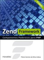 Zend Framework - Componentes Poderosos Para Php - 2ª Ed. 2013