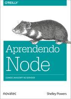 Aprendendo Node - Usando Javascript No Servidor
