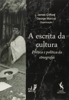 A Escrita da Cultura. Poética e Política da Etnografia (Português)