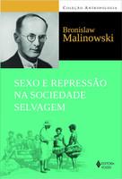 Sexo e repressão na sociedade selvagem (Português)