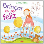 Brincar de Ser Feliz - Help, Hope And Happiness (Em Portugues do Brasil)