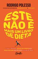 Este não é mais um livro de dieta: O novo e libertador estilo de vida alimentar para saúde e boa forma que (Português)