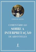 Comentário ao Sobre a Interpretação de Aristóteles (Português)