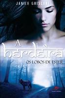 A herdeira - Janice Ghisleri - volume 1 (Português)