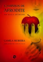 Caminhos de Afrodite. Em Busca do Prazer (Português)