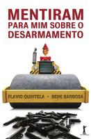 Mentiram Para Mim Sobre o Desarmamento (Português)