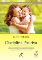 Disciplina positiva: O guia clássico para pais e professores que desejam ajudar as crianças a desenvolver autodisciplina, responsabilidade, cooperação e habilidades para resolver problemas (Português)