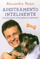 Adestramento Inteligente. Como Treinar Seu Cão e Resolver Problemas de Comportamento (Português)