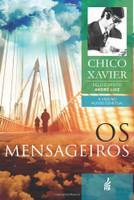 Os Mensageiros - Chico Xavier