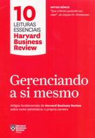 Gerenciando a si mesmo: Artigos fundamentais da Harvard Business Review sobre como administrar a própria carreira (Português)