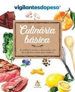 Culinária Básica - As Melhores Receitas E Dicas Para O Seu Dia A Dia Ficar Ainda Mais Saudável