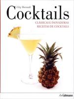 Cocktails - Clássicas e Inovadoras Receitas de Cocktails