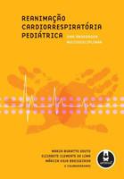 Reanimação Cardiorrespiratória Pediátrica - Uma Abordagem Multidisciplinar