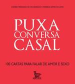 Puxa Conversa Casal - 100 Cartas Para Falar de Amor e Sexo