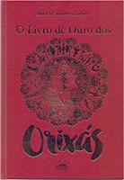 O Livro de Ouro dos Orixas (Português)