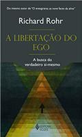 Libertação do ego: A busca do verdadeiro si-mesmo (Português)