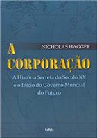 A Corporação: A História Secreta do Século XX e o Início do Governo Mundial do Futuro (Português)