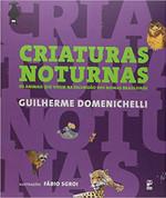 Criaturas Noturnas: Os animais que vivem na escuridão dos biomas brasileiros (Português)