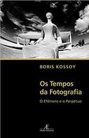 Os tempos da fotografia - o efêmero e o perpétuo (Português)
