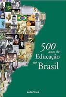 500 anos de educação no Brasil. (Português)