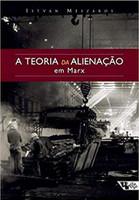 A Teoria da Alienação em Marx - Coleção Mundo do Trabalho (Português)