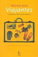 Manual Para Viajantes - O Passaporte Para Viagens Perfeitas