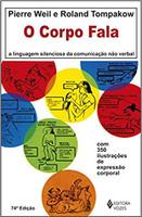 Corpo fala: A linguagem silenciosa da comunicação não verbal (Português)