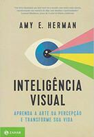 Inteligência visual: Aprenda a arte da percepção e transforme sua vida (Português)