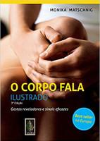 Corpo Fala: Ilustrado - Gestos reveladores e sinais eficazes (Português)