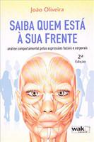 Saiba Quem Está a Sua Frente. Análise Comportamental Pelas Expressões Faciais e Corporais (Português)