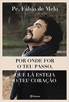 Por onde for o teu passo, que lá esteja o teu coração (Português)