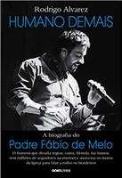 Humano demais: A biografia do padre Fábio de Melo (Português)