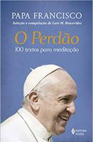 Perdão: 100 textos para meditação (Português)