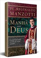 Manhã com Deus: O Primeiro devocional diário do Padre que arrasta multidões (Português)