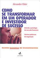 Como se transformar em um operador e investidor de sucesso (Português)