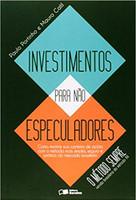 Investimentos Para não Especuladores. O Método Sempre, Versão Brasileira do Método INI (Português)