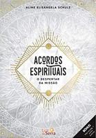 Acordos Espirituais. O Despertar da Missão (Português)
