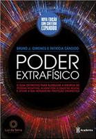Poder extrafísico: O guia definitivo para bloquear a energia de pessoas negativas, acabar com a exaustão mental e ativar a sua verdadeira proteção energética (Português)