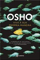 Viva à sua própria maneira: A rebeldia de ser você mesmo em um mundo que conspira contra a sua individualidade (Português)