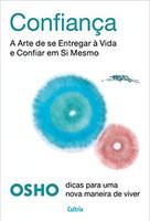 Confiança: A Arte de se Entregar a Vida e Confiar em Si Mesmo (Português)