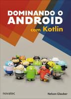 Dominando O Android Com Kotlin (Português)