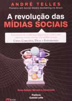 A Revolução das Mídias Sociais. Estratégias de Marketing Digital Para Você e Sua Empresa Terem Sucesso nas Mídias Sociais (Português)