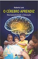 O Cérebro Aprendiz: Neuroplasticidade e Educação (Português)